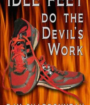 Idle Feet Do the Devil's Work