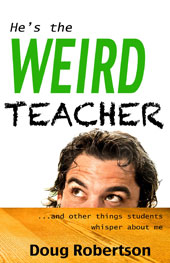 He's the Weird Teacher
